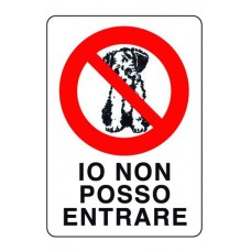 CARTELLO SEGNALE DI PLASTICA IO NON POSSO ENTRARE MM.300X200