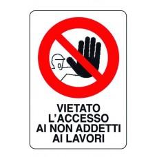 CARTELLO SEGNALE DI PLASTICA VIETATO NON ADD.LAV. MM.300X200